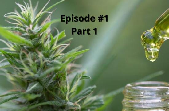 EP. 1: Cannabis 3.0 and Beyond